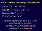 adce classical twin design adoption data