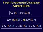 three fundamental covariance algebra rules