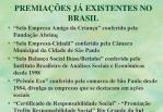 premia es j existentes no brasil