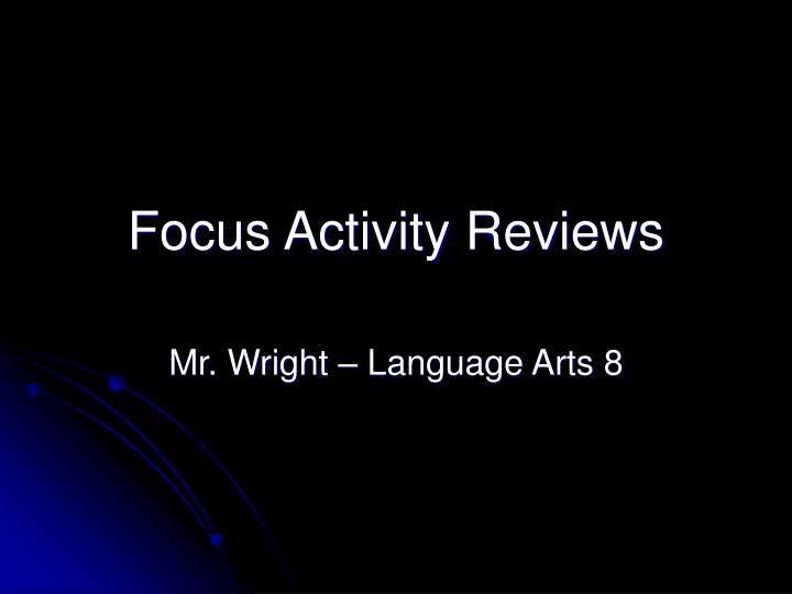 focus activity reviews n.