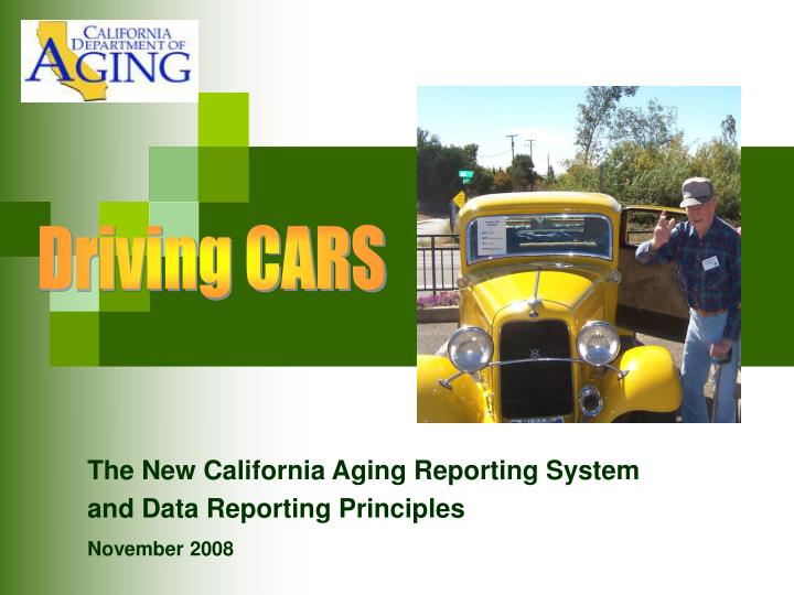 the new california aging reporting system and data reporting principles november 2008 n.