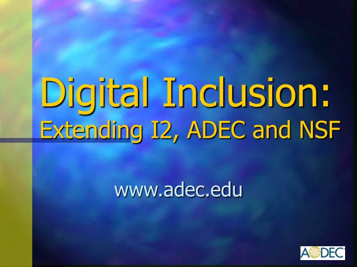 digital inclusion extending i2 adec and nsf n.