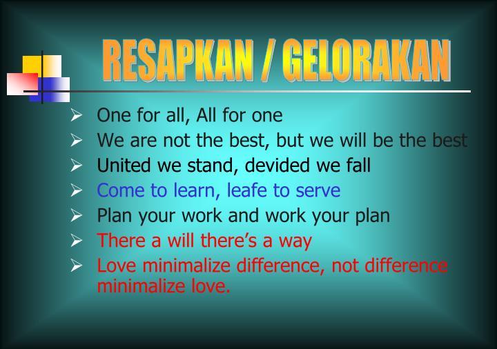 RESAPKAN / GELORAKAN