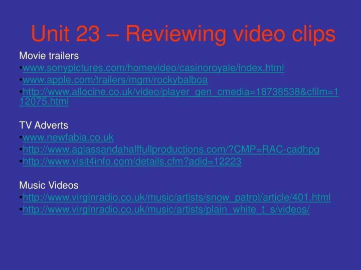 unit 23 reviewing video clips n.