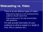 webcasting vs video