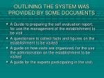 outlining the system was provided by some documents