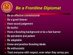 be a frontline diplomat