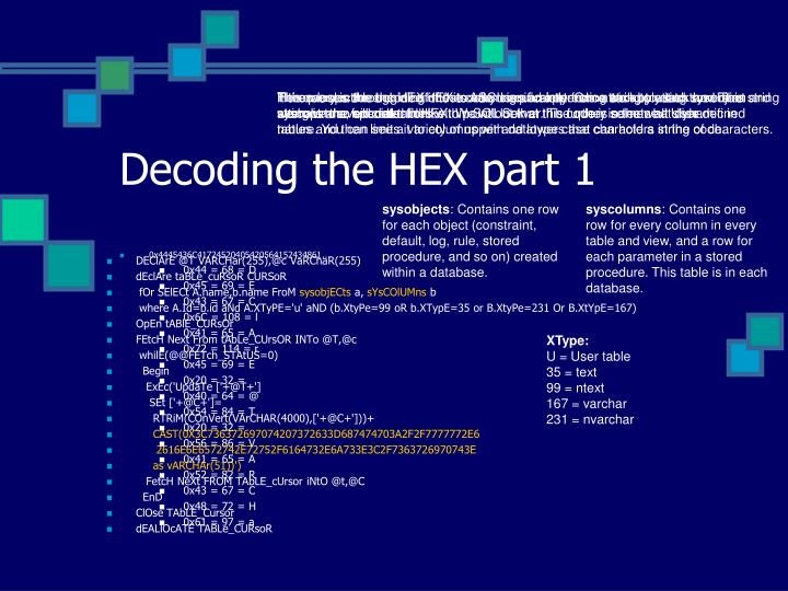 Here we decode the HEX into its ASCII equivalent. Once we apply it to the entire string we have the full code. I'd like to point out that this code is somewhat dynamic in nature. You can see a variety of upper and lower case characters in the code.