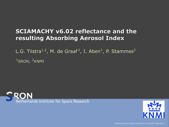 sciamachy v6 02 reflectance and the resulting absorbing aerosol index n.