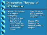 integrative therapy of ivd disease