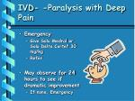 ivd paralysis with deep pain