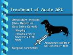 treatment of acute spi