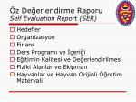 z de erlendirme raporu self evaluation report ser