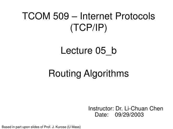 tcom 509 internet protocols tcp ip lecture 05 b routing algorithms n.