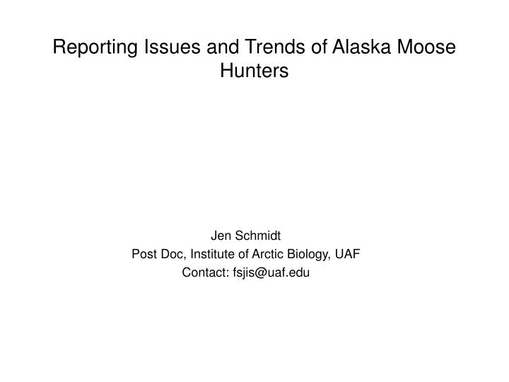 reporting issues and trends of alaska moose hunters n.