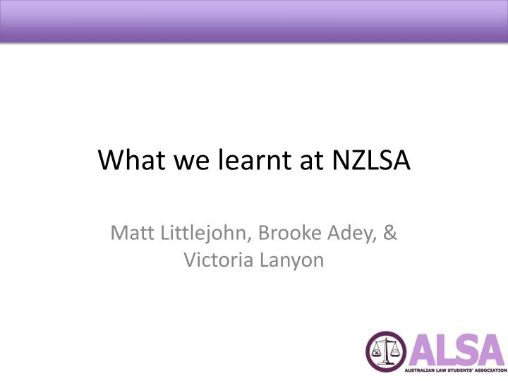 what we learnt at nzlsa n.