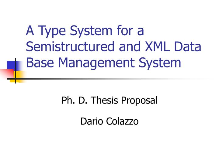 a type system for a semistructured and xml data base management system n.