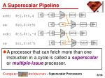 a superscalar pipeline