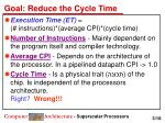 goal reduce the cycle time