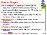 shorter stages