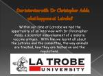 our interview with dr christopher adda what happens at latrobe