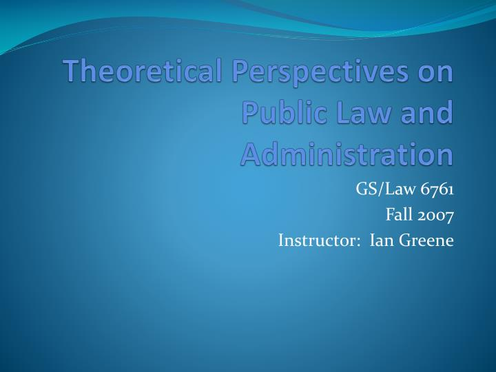 theoretical perspectives on public law and administration n.