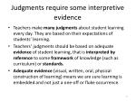 judgments require some interpretive evidence