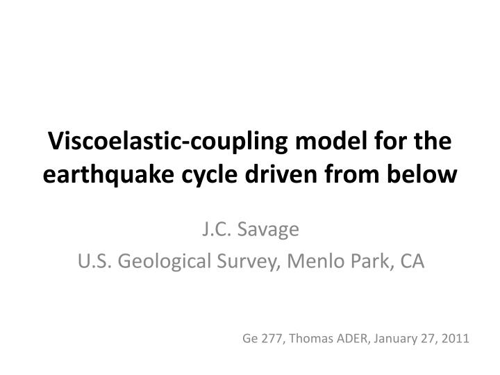 viscoelastic coupling model for the earthquake cycle driven from below n.