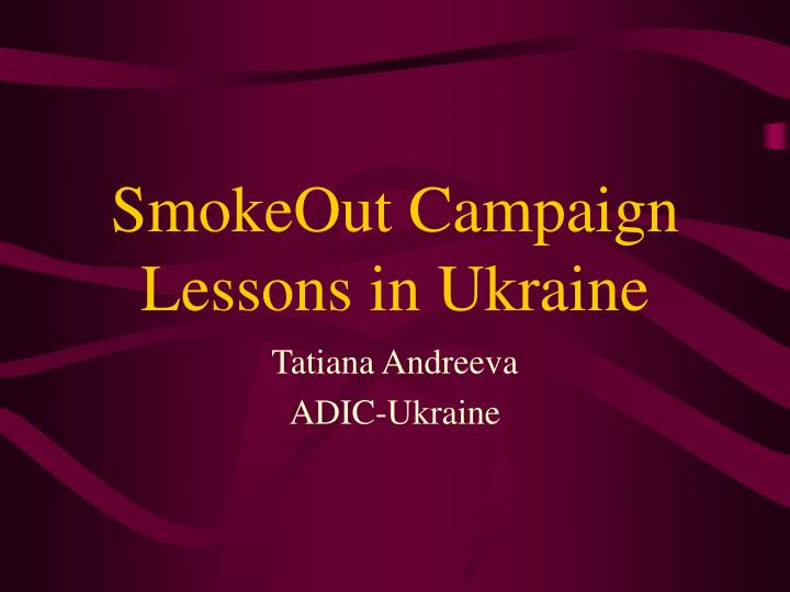 smokeout campaign lessons in ukraine n.