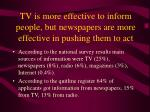 tv is more effective to inform people but newspapers are more effective in pushing them to act