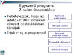 egyszer program 2 sz m sszead sa
