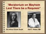 moratorium on mayhem lest there be a requiem