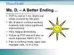 ms d a better ending