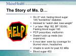 the story of ms d