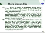 that s enough kids4