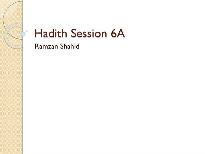 hadith session 6a n.