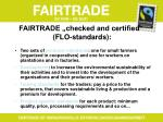 fairtrade checked and certified flo standards