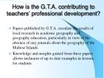 how is the g t a contributing to teachers professional development1