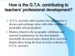 how is the g t a contributing to teachers professional development2