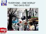 everyone one world two days fest
