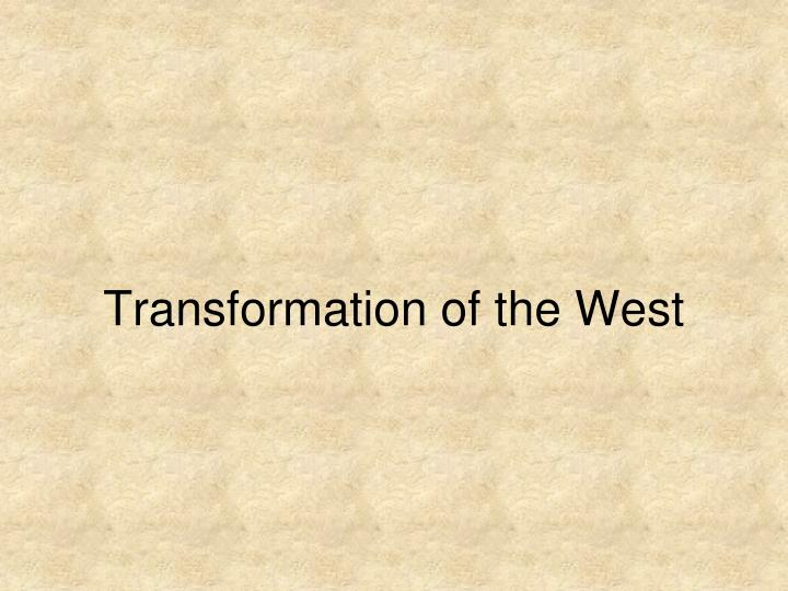 transformation of the west n.
