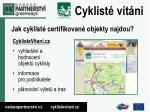 jak cyklist certifikovan objekty najdou