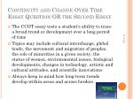 continuity and change over time essay question or the second essay