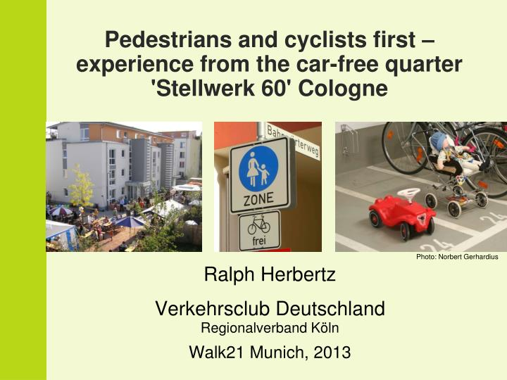 pedestrians and cyclists first experience from the car free quarter stellwerk 60 cologne n.