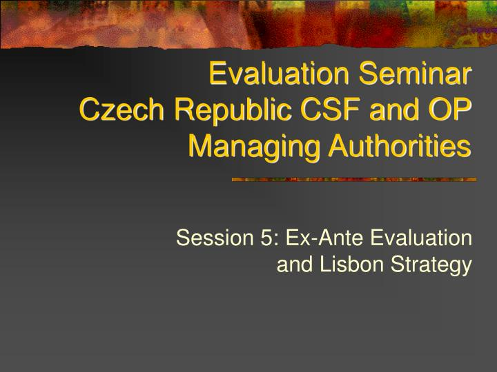 evaluation seminar czech republic csf and op managing authorities n.