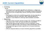 gcm current capabilities