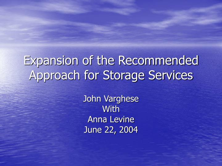expansion of the recommended approach for storage services n.