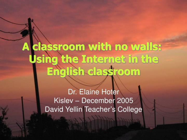 a classroom with no walls using the internet in the english classroom n.