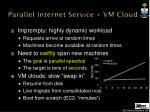 parallel internet service vm cloud