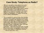 case study telephone as radio1
